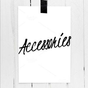 Accessories - A C C E S S O R I E S